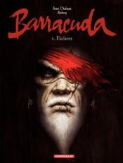 Barracuda - Tome 1 - Esclaves
