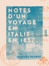 Notes Dun Voyage En Italie En 1857