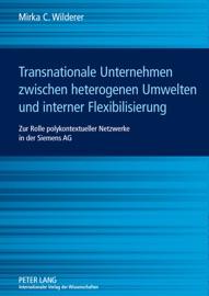Transnationale Unternehmen Zwischen Heterogenen Umwelten Und Interner Flexibilisierung