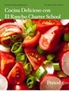Cocina Delicioso Con El Rancho Charter School - Period 5