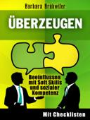 Überzeugen: Beeinflussen mit Soft Skills und sozialer Kompetenz
