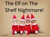 The Elf On The Shelf Nightmare