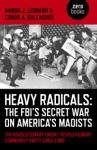 Heavy Radicals - The FBIs Secret War On Americas Maoists