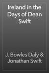 Ireland In The Days Of Dean Swift