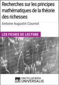 Recherches sur les principes mathématiques de la théorie des richesses d'Antoine Augustin Cournot