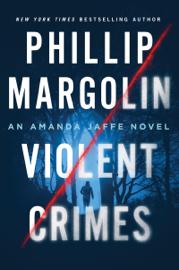 Violent Crimes - Phillip Margolin book summary