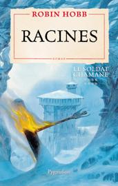 Le Soldat chamane (Tome 8) - Racines