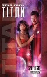 Star Trek Titan 6 Synthesis