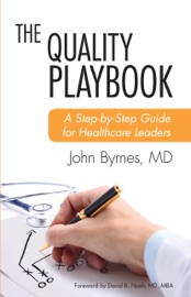 The Quality Playbook - John, Byrnes MD