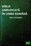 Biblia Amplificat N Limba Romn Noul Testament