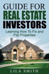 Guide For Real Estate Investors Learning How To Fix And Flip Properties
