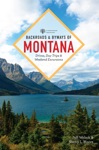 Backroads  Byways Of Montana Drives Day Trips  Weekend Excursions 2nd Edition  Backroads  Byways