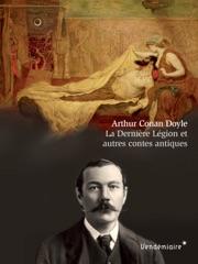 La Dernière Légion et autres contes antiques