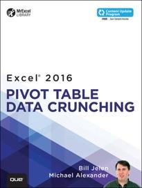 Excel 2016 Pivot Table Data Crunching - Bill Jelen & Michael Alexander