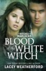 Of Witches and Warlocks: Blood of the White Witch