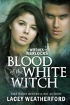Of Witches And Warlocks Blood Of The White Witch