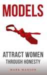 Models Attract Women Through Honesty