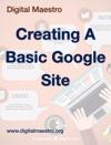 Creating A Basic Google Site