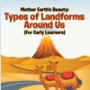 Mother Earths Beauty Types Of Landforms Around Us For Early Learners