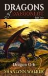 Dragon Orb Dragons Of Daegonlot Book One