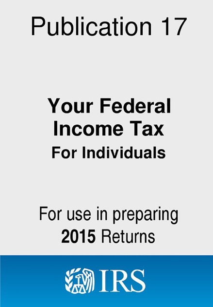 2015 Publication 17 Your Federal Income Tax For Individuals By