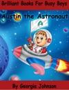 Austin The Astronaut
