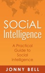 Social Intelligence A Practical Guide To Social Intelligence Communication Skills - Social Skills - Communication Theory