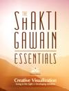 The Shakti Gawain Essentials - 3 Books In 1