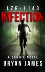 LZR-1143 Infection A Zombie Novel