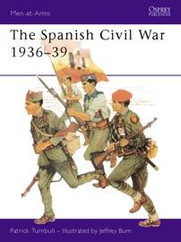 The Spanish Civil War 1936 39