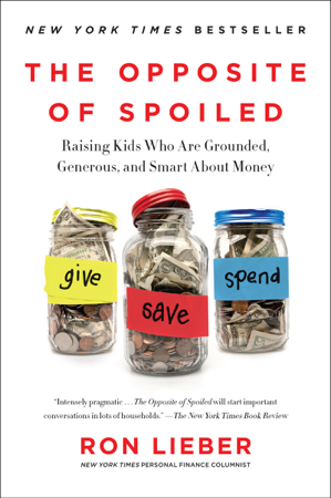 The Opposite of Spoiled - Ron Lieber