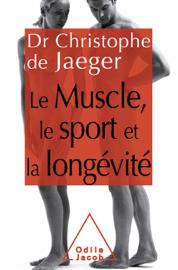 Le Muscle, le Sport et la longévité