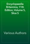 Encyclopaedia Britannica 11th Edition Volume 5 Slice 5