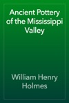 Ancient Pottery Of The Mississippi Valley