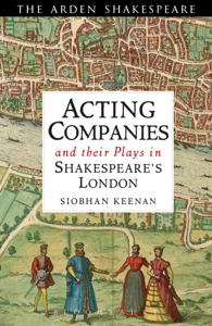Acting Companies and their Plays in Shakespeare's London Summary