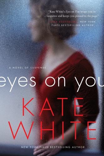 Kate White - Eyes on You