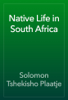 Solomon Tshekisho Plaatje - Native Life in South Africa artwork
