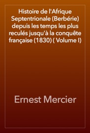 Histoire De L Afrique Septentrionale Berb Rie Depuis Les Temps Les Plus Recul S Jusqu La Conqu Te Fran Aise 1830 Volume I