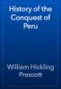 William Hickling Prescott - History of the Conquest of Peru artwork
