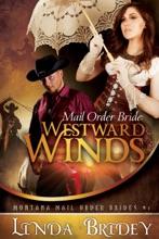 Mail Order Bride: Westward Winds (Montana Mail Order Brides: Book 1)