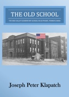 The Old School: The Mid-Valley Elementary School in Olyphant, Pennsylvania