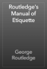George Routledge - Routledge's Manual of Etiquette artwork
