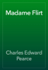 Charles Edward Pearce - Madame Flirt artwork