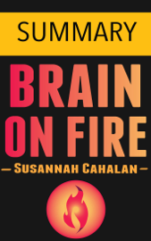 Brain on Fire: My Month of Madness by Susannah Cahalan -- Summary