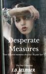 Desperate Measures