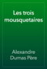 Alexandre Dumas - Les trois mousquetaires artwork