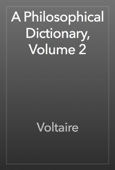 A Philosophical Dictionary, Volume 2