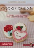 Cookie Design. 21 progetti per decorare i tuoi biscotti passo-passo Book Cover