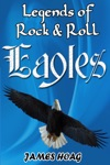 Legends Of Rock  Roll Eagles