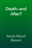 Annie Wood Besant - Death—and After? artwork